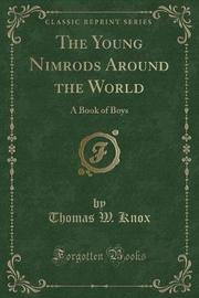 The Young Nimrods Around the World by Thomas W Knox