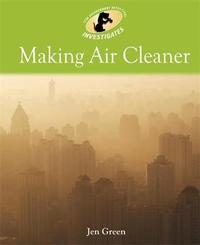 Environment Detective Investigates: Making Air Cleaner by Jen Green