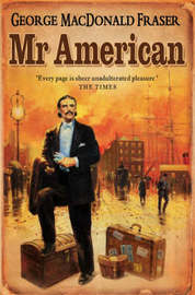 Mr American by George MacDonald Fraser