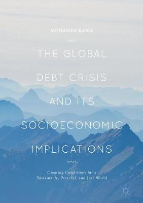 The Global Debt Crisis and Its Socioeconomic Implications by Mohamed Rabie image