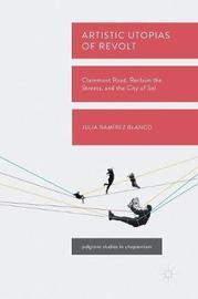 Artistic Utopias of Revolt by Julia Ramirez Blanco