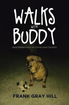 Walks with Buddy by Frank Gray Hill