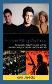 Human Killing Machines by Adam Lankford image
