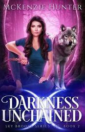 Darkness Unchained by McKenzie Hunter