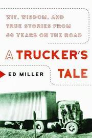 A Trucker's Tale by Ed Miller