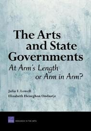 The Arts and State Governments by Julia F Lowell