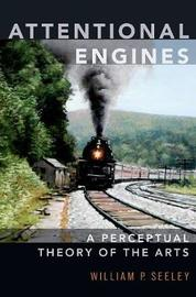 Attentional Engines by William P. Seeley