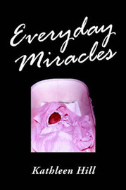 Everyday Miracles by Kathleen Thompson Hill image