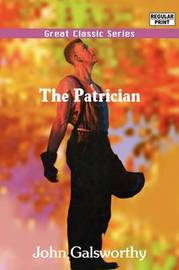 The Patrician by John Galsworthy image