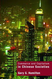 Commerce and Capitalism in Chinese Societies by Gary G Hamilton image