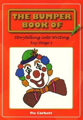 The Bumper Book of Story Telling into Writing at Key Stage 1 by Pie Corbett image