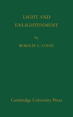 Light and Enlightenment by Rosalie L. Colie