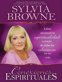 Conexiones Espirituales by Sylvia Browne