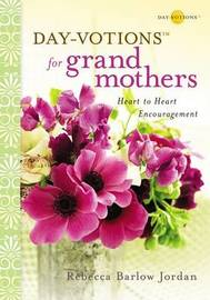 Day-votions for Grandmothers: Heart to Heart Encouragement by Rebecca Barlow Jordan image