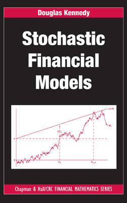 Stochastic Financial Models by Douglas Kennedy
