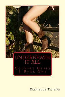 Underneath It All by Danielle Taylor