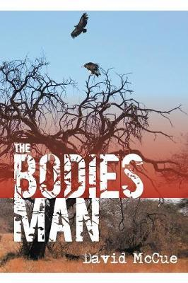 The Bodies Man by David McCue