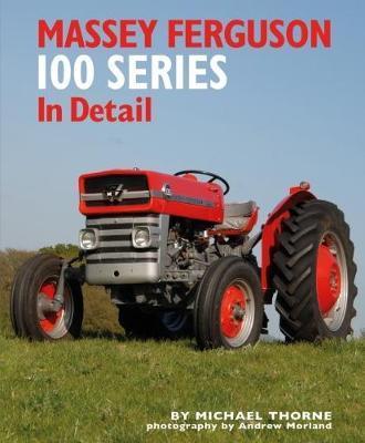 Massey Ferguson 100 Series in Detail by Michael Thorne image