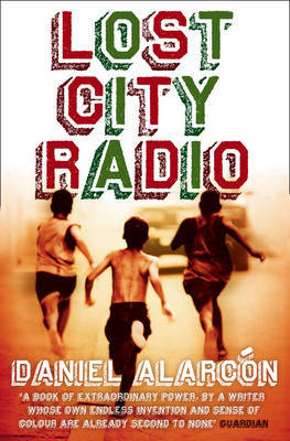 Lost City Radio by Daniel Alarcon