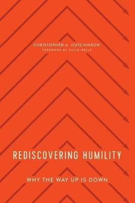 Rediscovering Humility by Christopher Hutchinson
