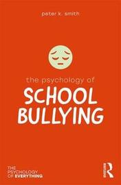 The Psychology of School Bullying by Peter K. Smith