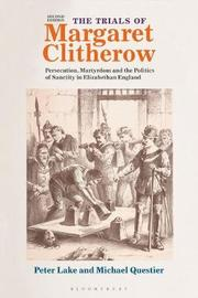 The Trials of Margaret Clitherow by Peter Lake