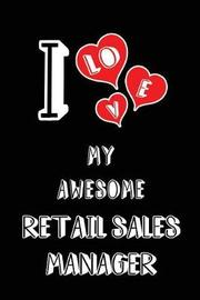 I Love My Awesome Retail Sales Manager by Lovely Hearts Publishing