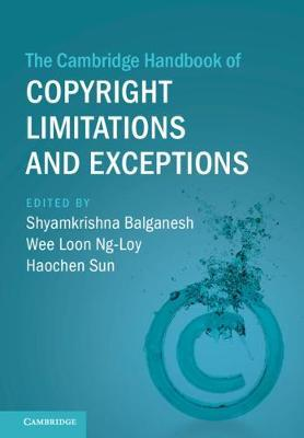 The Cambridge Handbook of Copyright Limitations and Exceptions