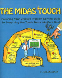 The Midas Touch: Polishing Your Creative Problem-Solving Skills So Everything You Touch Turns Into Pure Gold by Tom Logsdon image