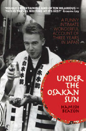 Under The Osakan Sun: A Funny Account Of Three Years In Japan by Hamish Beaton image