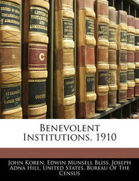 Benevolent Institutions. 1910 by Edwin Munsell Bliss