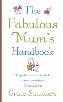 The Fabulous Mum's Handbook by Grace Saunders