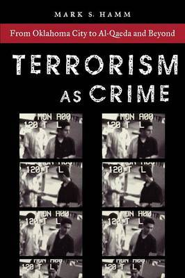 Terrorism As Crime by Mark S. Hamm image