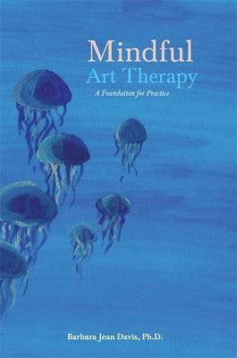 Mindful Art Therapy by Barbara Jean Davis image