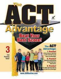 The ACT Advantage: Beat Your Best Score by Sharon A Wynne