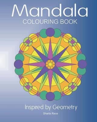 Mandala Colouring Book by Sharla Race