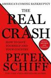 The Real Crash by Peter D Schiff