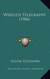 Wireless Telegraphy (1906) by Gustav Eichhorn