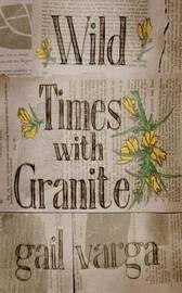 Wild Times with Granite by Gail Varga image