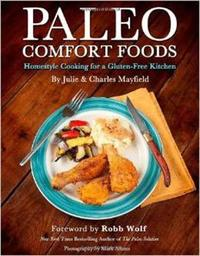 Paleo Comfort Foods by Charles Mayfield