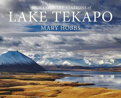 High Country Stations of Lake Tekapo by Mary Hobbs