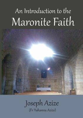 An Introduction to the Maronite Faith by Joseph Azize image