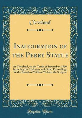 Inauguration of the Perry Statue by Cleveland Cleveland