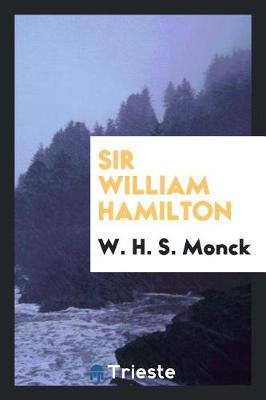 Sir William Hamilton by W. H. S. Monck