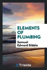 Elements of Plumbing by Samuel Edward Dibble image