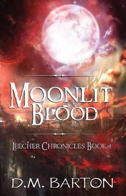 Moonlit Blood by D.M. Barton