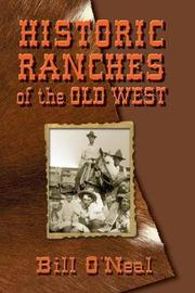 Historic Ranches of the Old West by Bill O'Neal