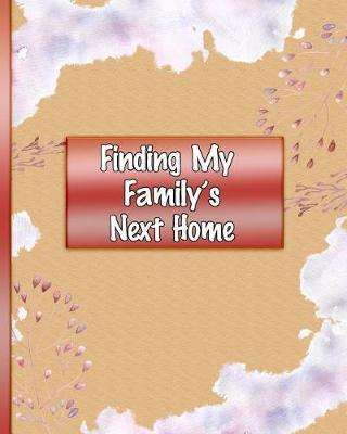 Finding My Family's Next Home by Star Home Publishers