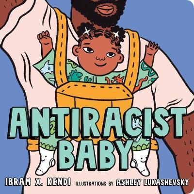 AntiRacist Baby by Ibram X Kendi