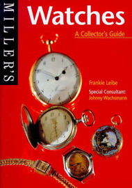 Miller's Watches: A Collector's Guide by Frankie Leibe image